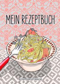 Buchhandlung Mein Rezeptbuch Mit Illustrationen Von Daniela Veit