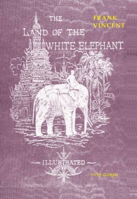 The Land of the White Elephant, Frank Vincent