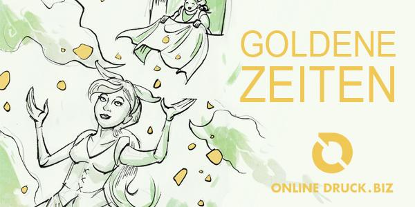 Goldene Zeiten bei Online-Druck.biz
